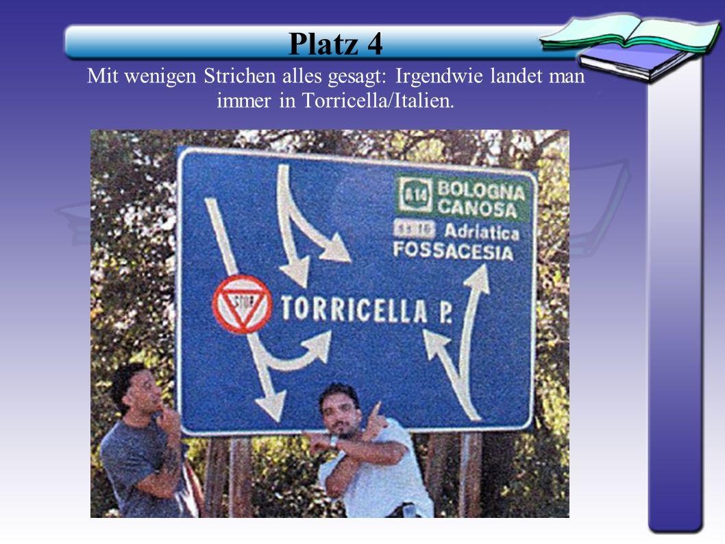 Platz 4 Mit wenigen Strichen alles gesagt: Irgendwie landet man immer in Torricella/Italien.