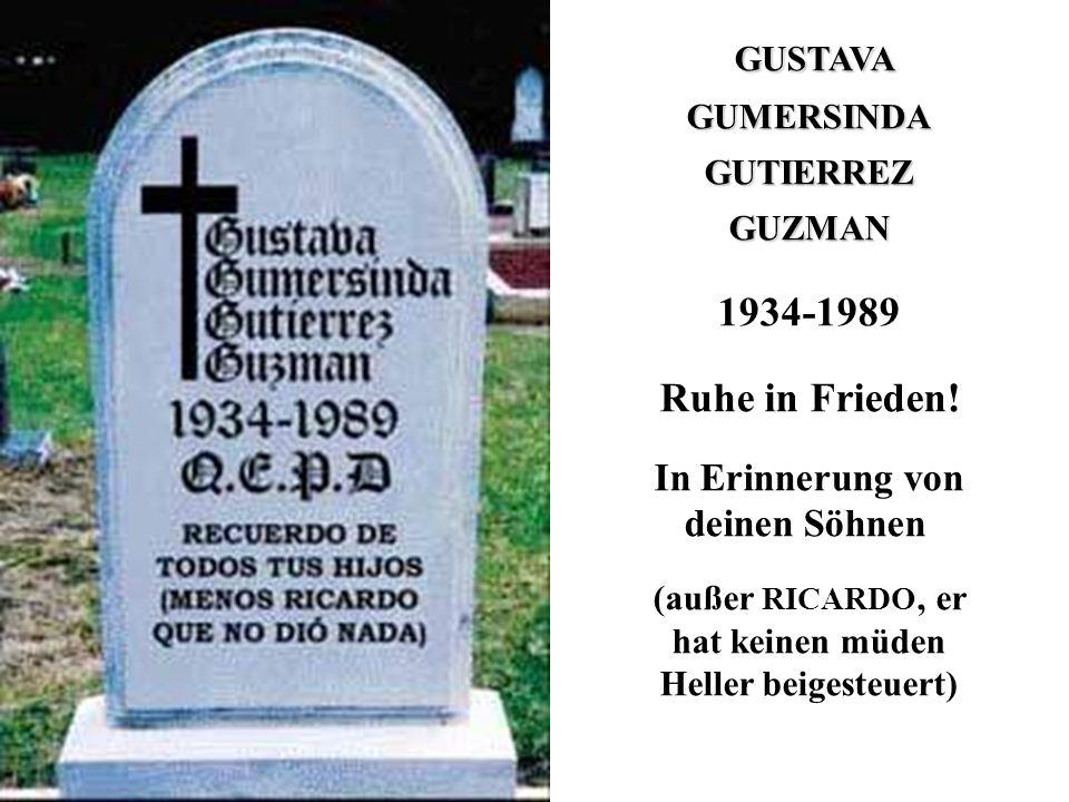 GUSTAVA 1934-1989 Ruhe in Frieden! In Erinnerung von deinen Söhnen