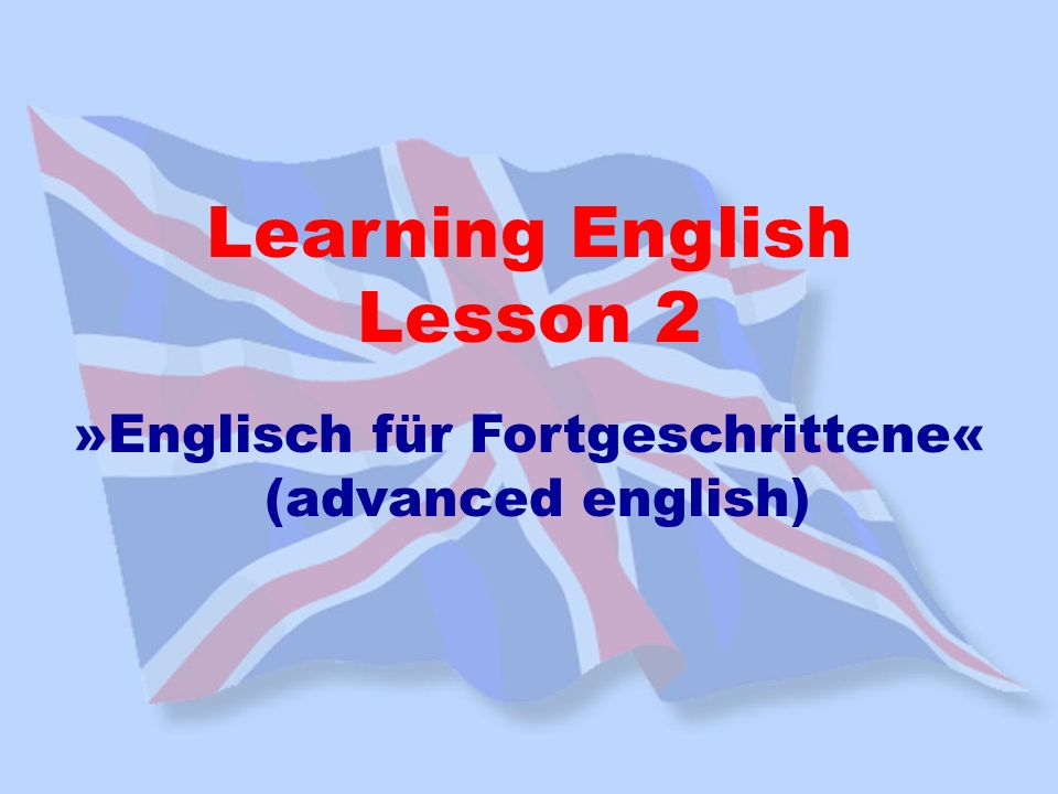 »Englisch für Fortgeschrittene«