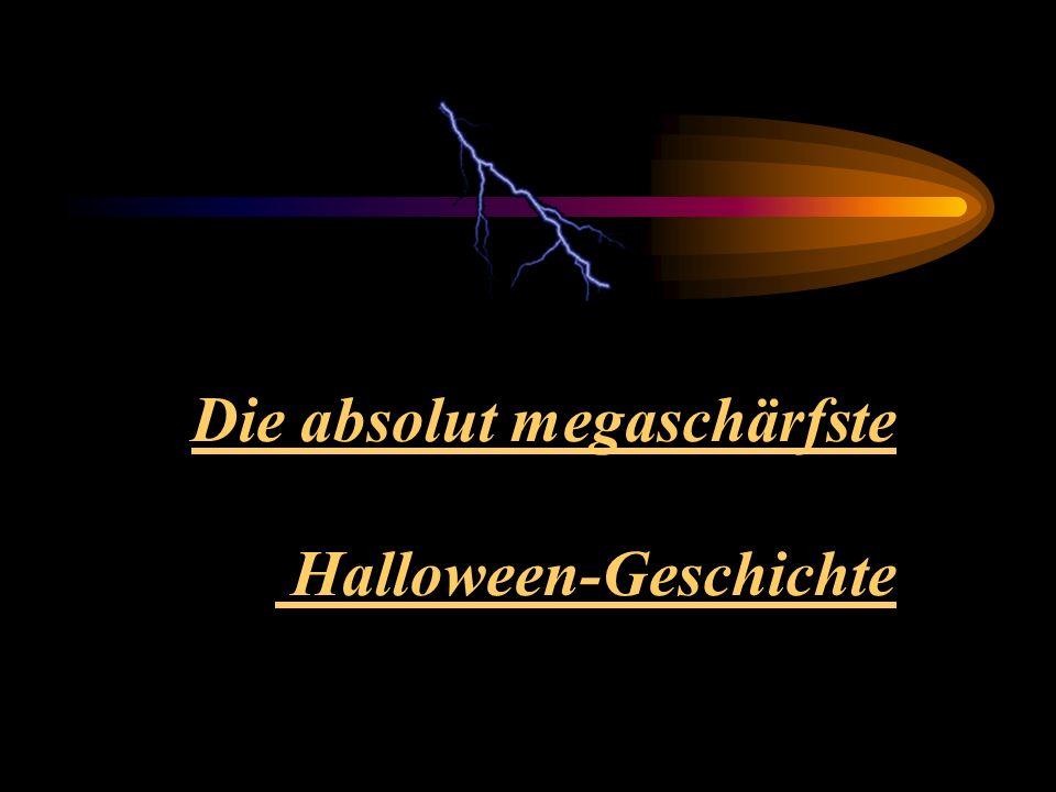 Die absolut megaschärfste Halloween-Geschichte