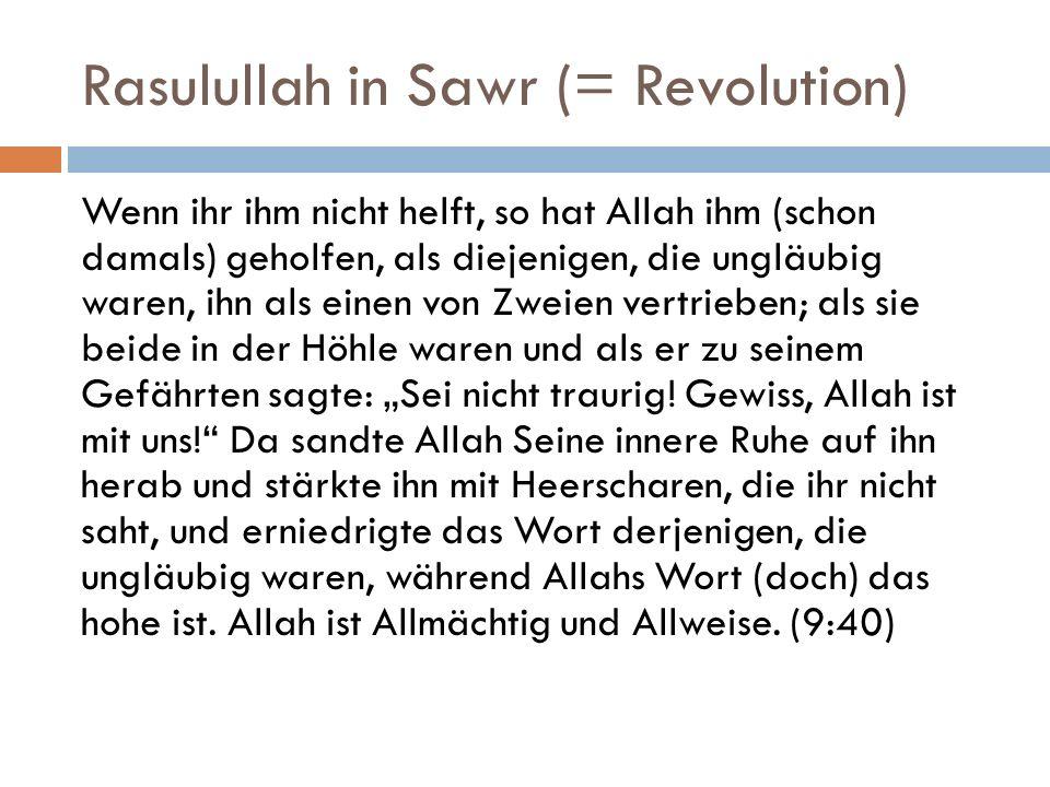 Rasulullah in Sawr (= Revolution)