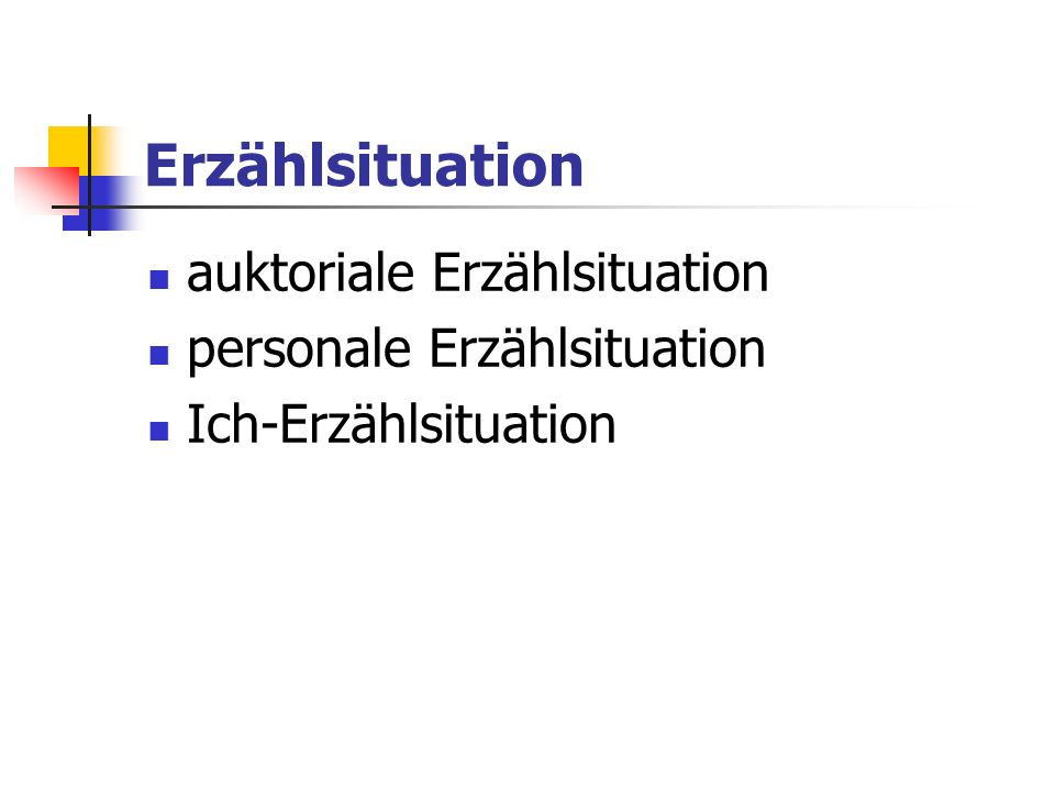 Erzählsituation auktoriale Erzählsituation personale Erzählsituation