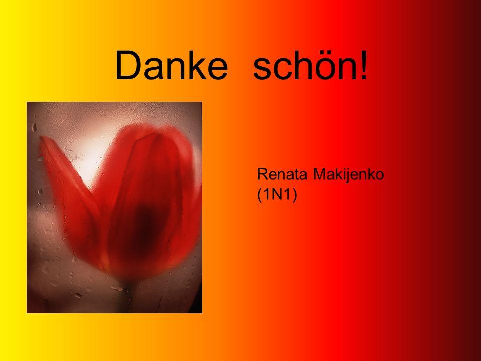 Danke schön! Renata Makijenko (1N1)