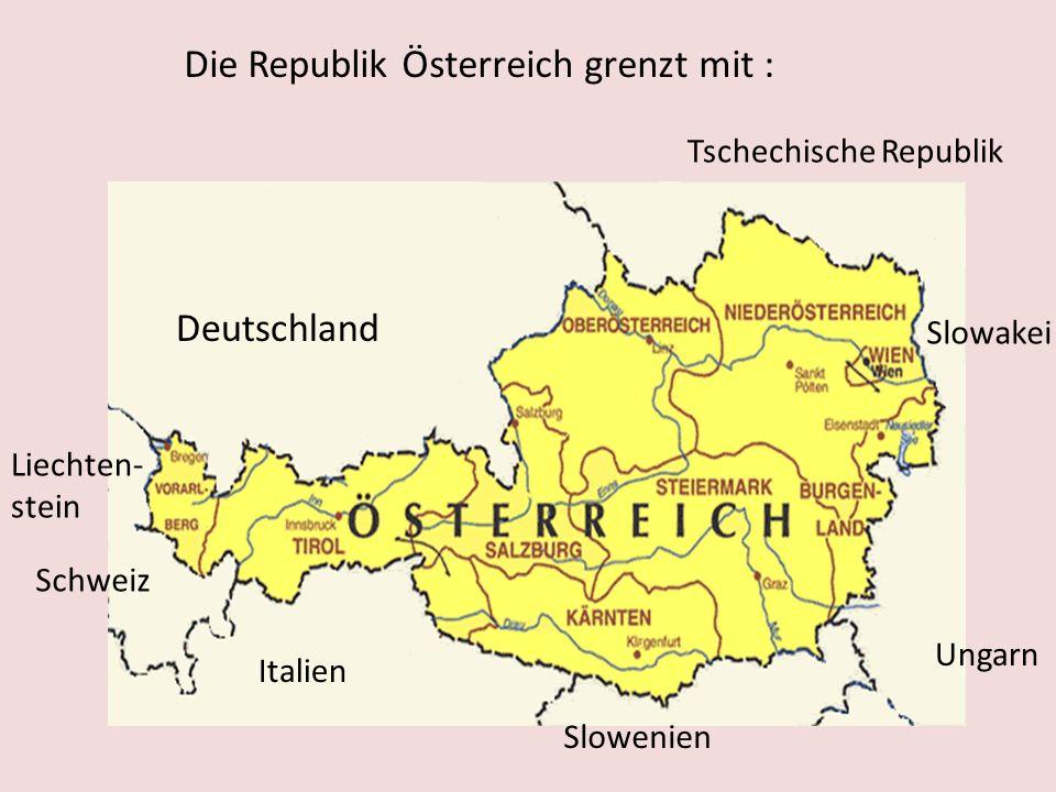 Die Republik Österreich grenzt mit :