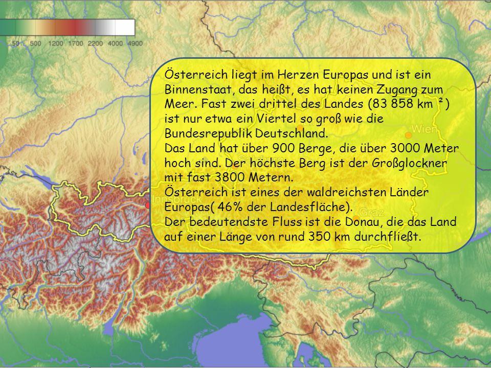Österreich liegt im Herzen Europas und ist ein Binnenstaat, das heißt, es hat keinen Zugang zum Meer. Fast zwei drittel des Landes (83 858 km ²) ist nur etwa ein Viertel so groß wie die Bundesrepublik Deutschland.