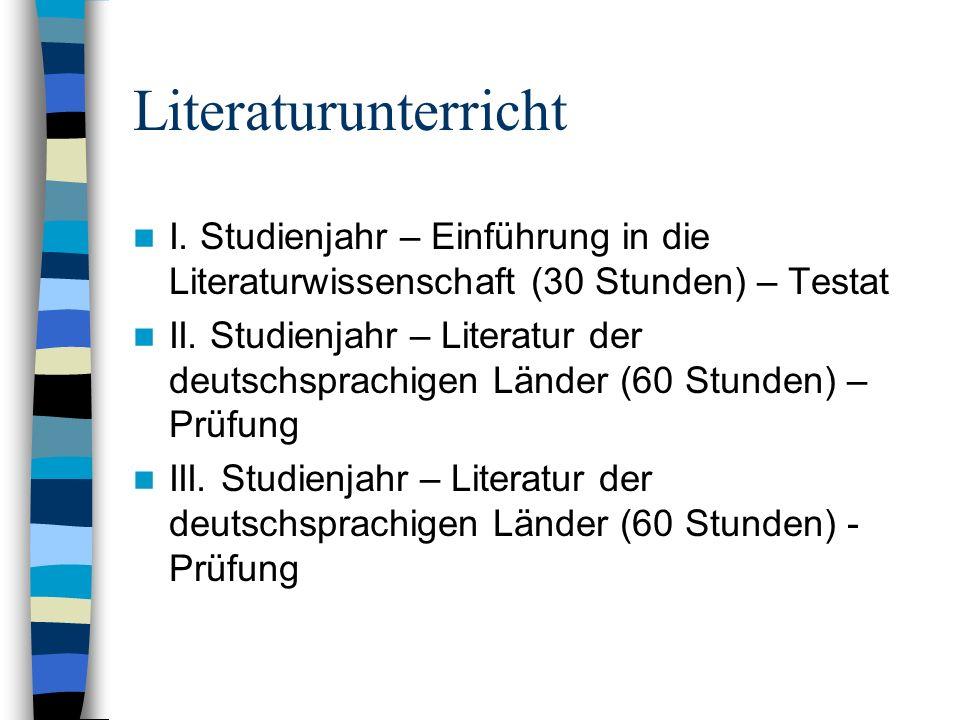 Literaturunterricht I. Studienjahr – Einführung in die Literaturwissenschaft (30 Stunden) – Testat.