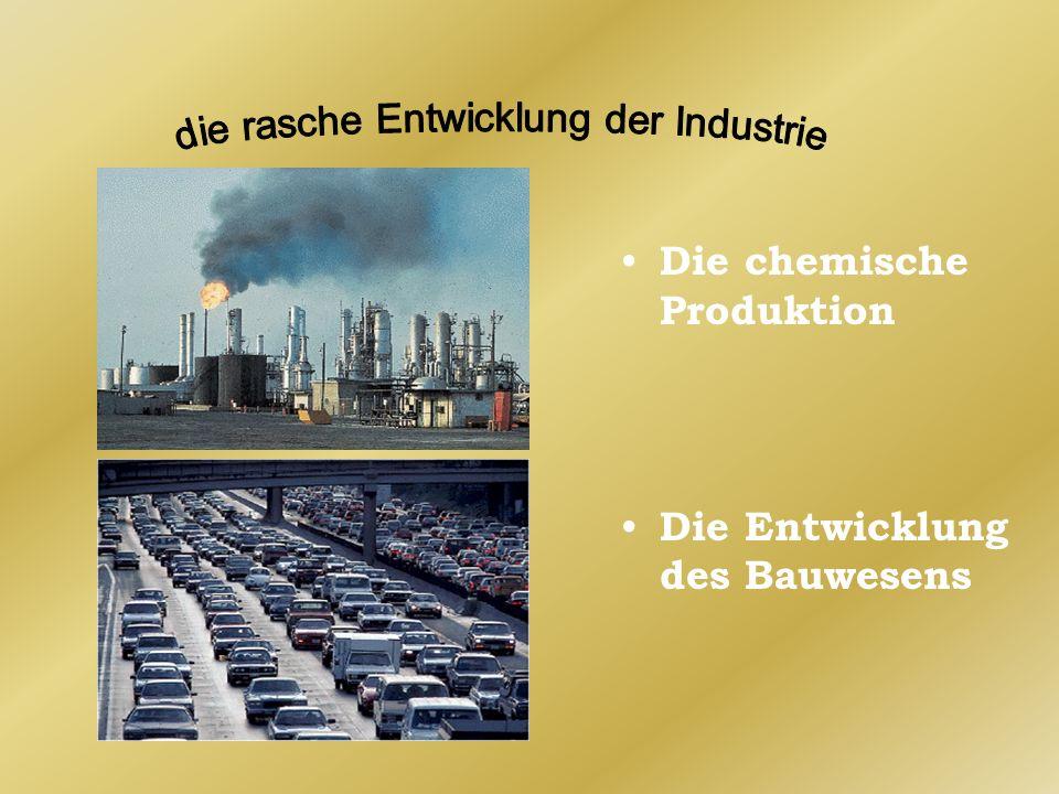 die rasche Entwicklung der Industrie