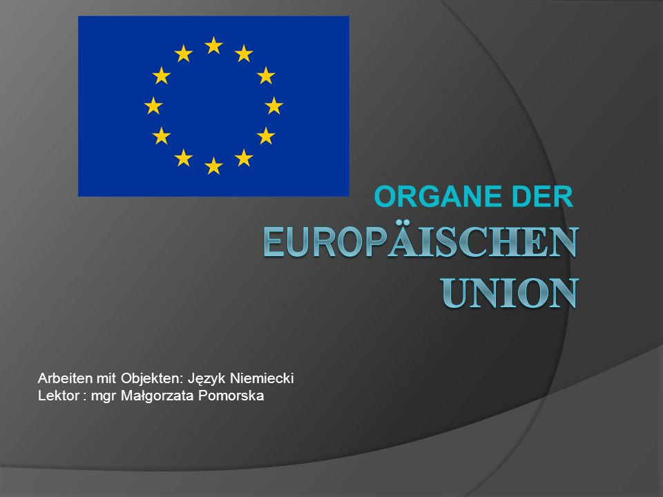 EuropÄischen union ORGANE DER Arbeiten mit Objekten: Język Niemiecki
