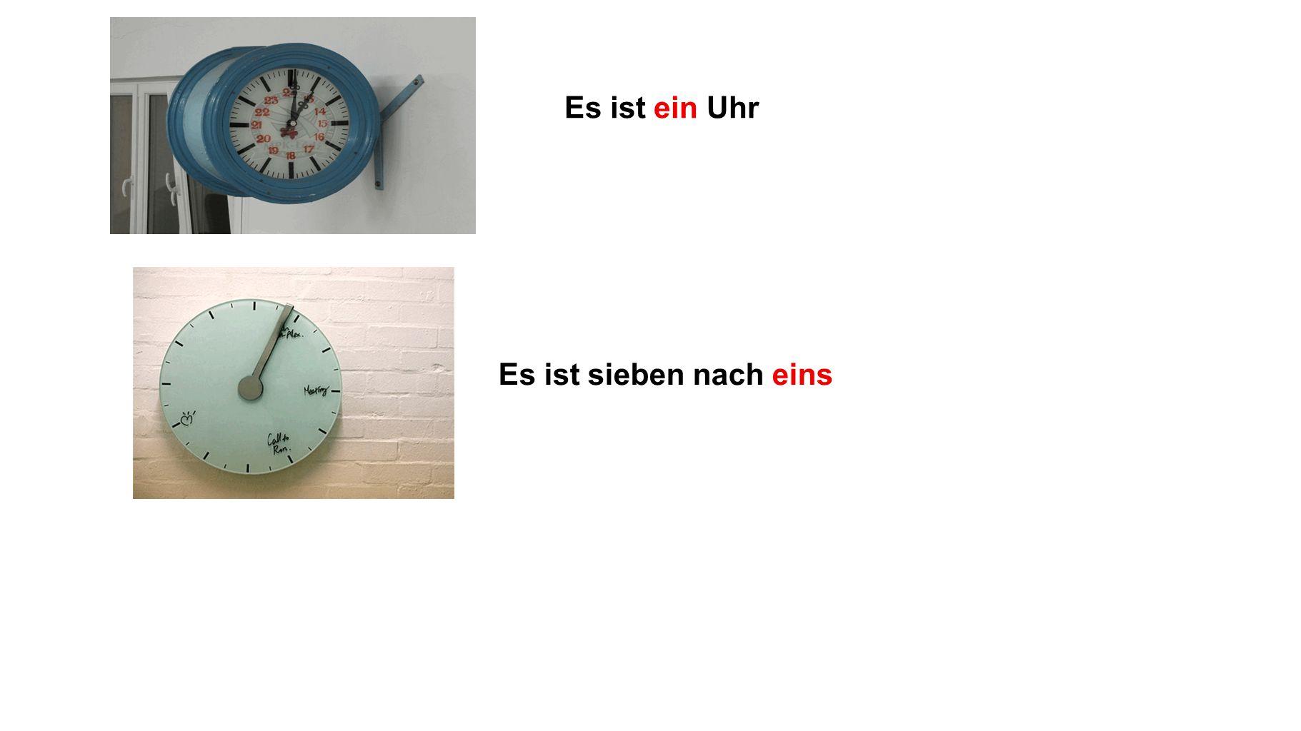 Es ist ein Uhr Es ist sieben nach eins
