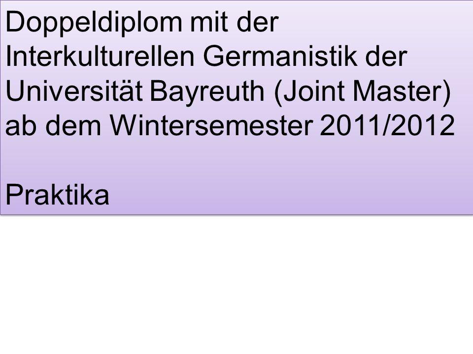 Doppeldiplom mit der Interkulturellen Germanistik der Universität Bayreuth (Joint Master) ab dem Wintersemester 2011/2012