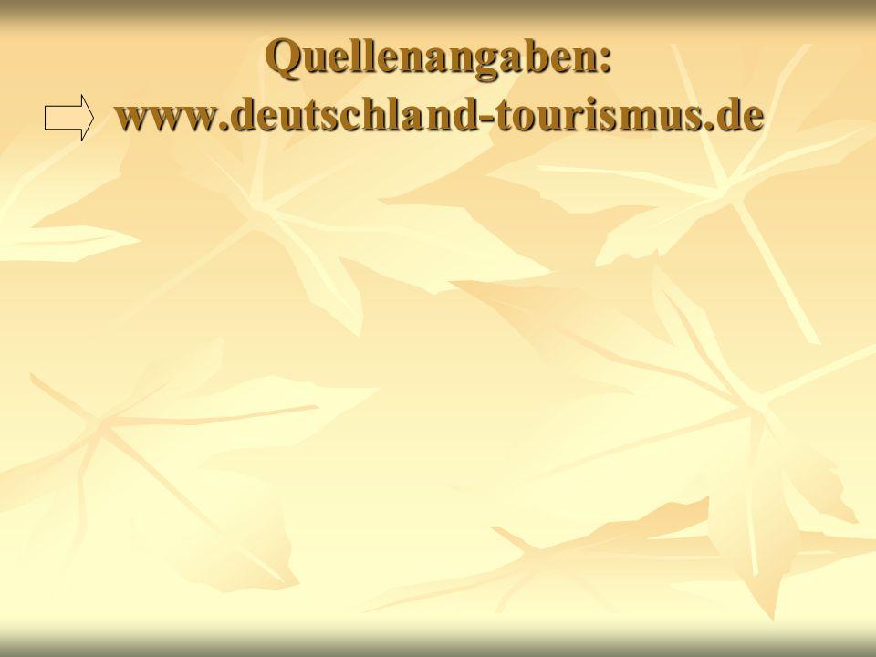 Quellenangaben: www.deutschland-tourismus.de