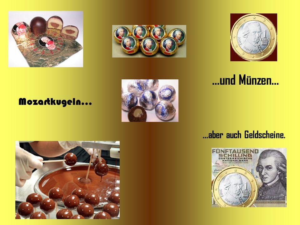 ...und Münzen... Mozartkugeln... ...aber auch Geldscheine.