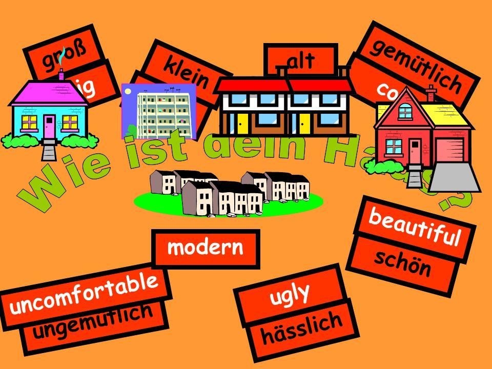 Wie ist dein Haus Wie ist dein Haus groß alt gemütlich klein big old
