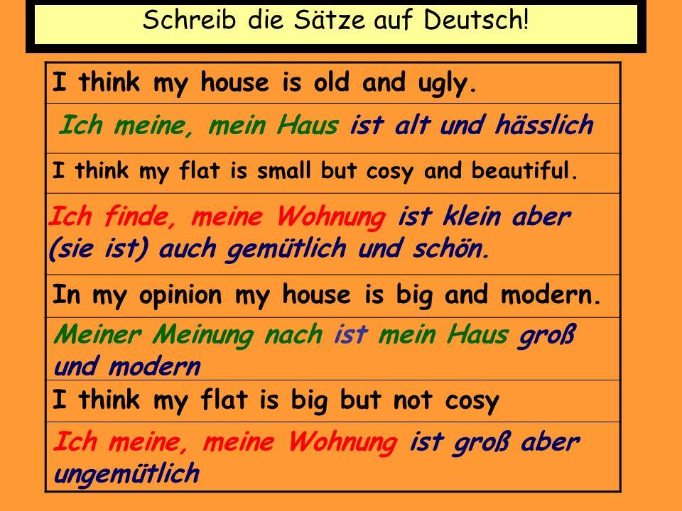 Schreib die Sätze auf Deutsch!