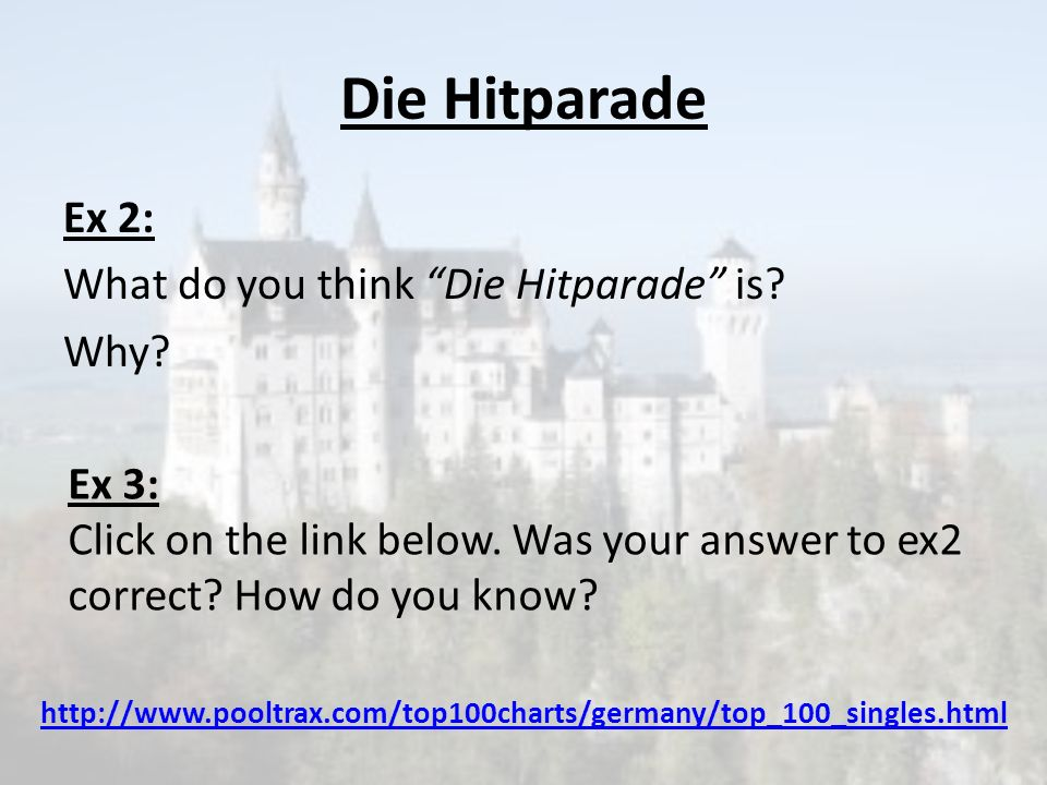 Die Hitparade Ex 2: What do you think Die Hitparade is Why Ex 3: