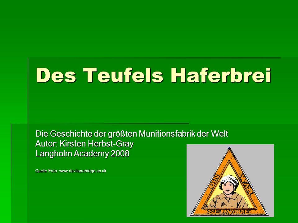 Des Teufels Haferbrei Die Geschichte der größten Munitionsfabrik der Welt. Autor: Kirsten Herbst-Gray.
