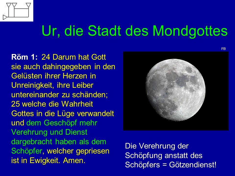 Ur, die Stadt des Mondgottes