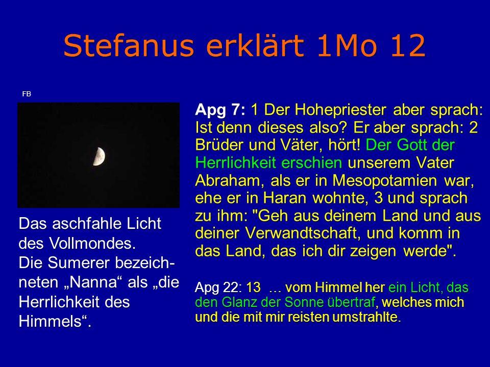 Stefanus erklärt 1Mo 12 Das aschfahle Licht des Vollmondes.