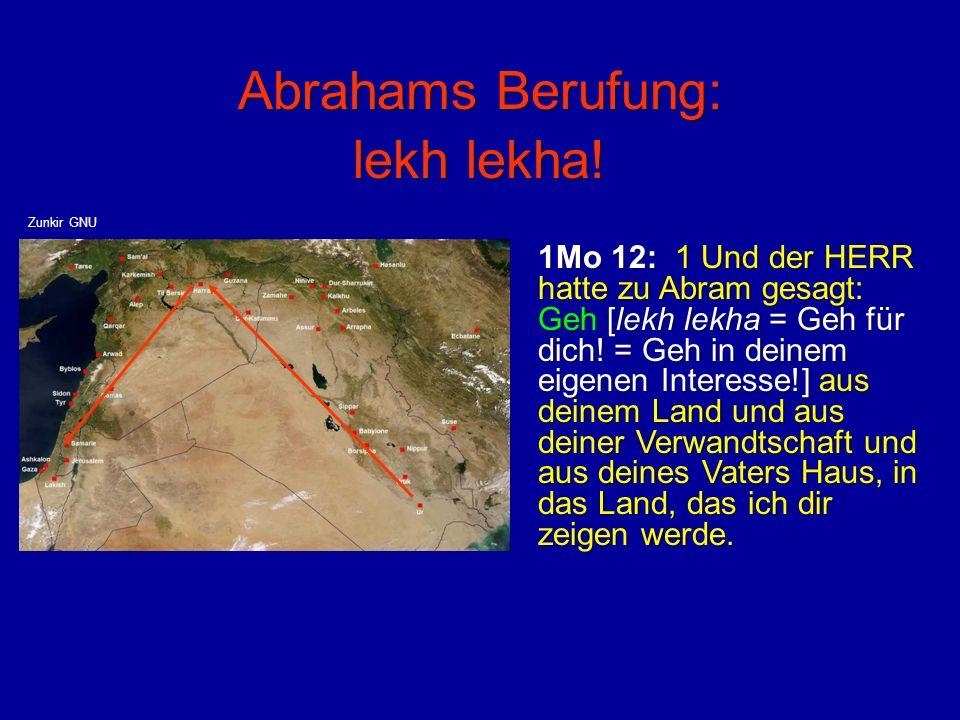Abrahams Berufung: lekh lekha!