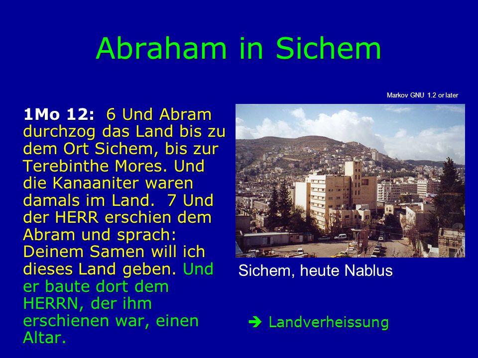 Abraham in Sichem Sichem, heute Nablus  Landverheissung