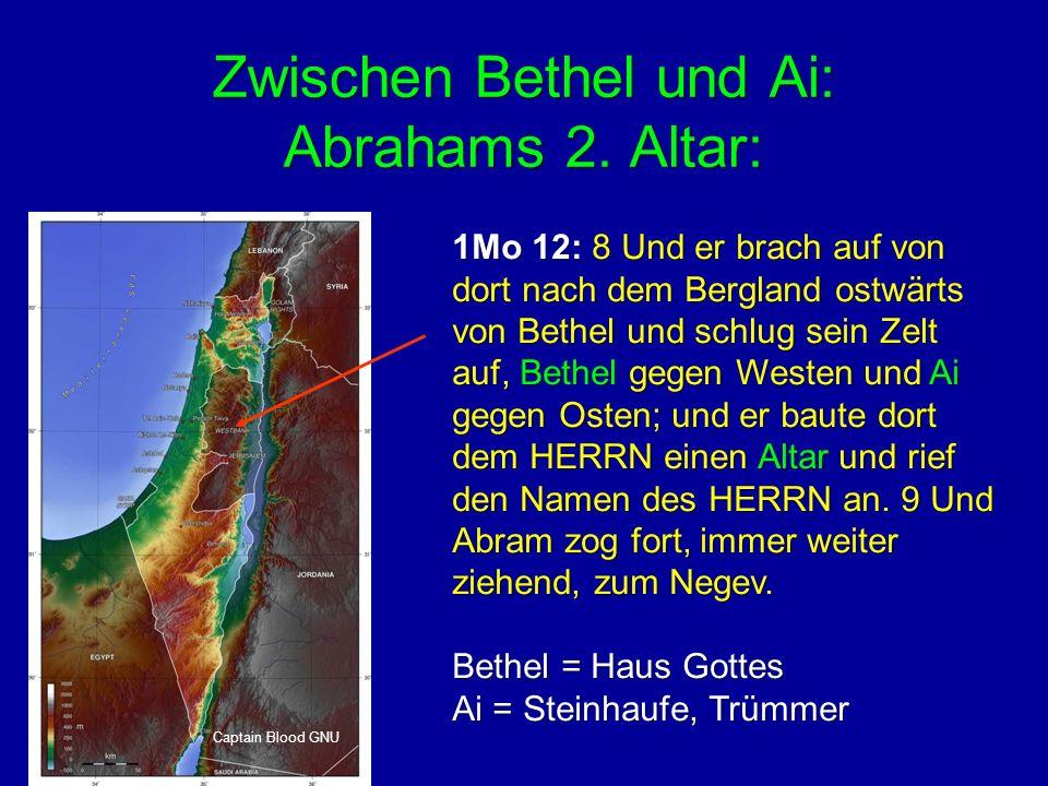 Zwischen Bethel und Ai: Abrahams 2. Altar: