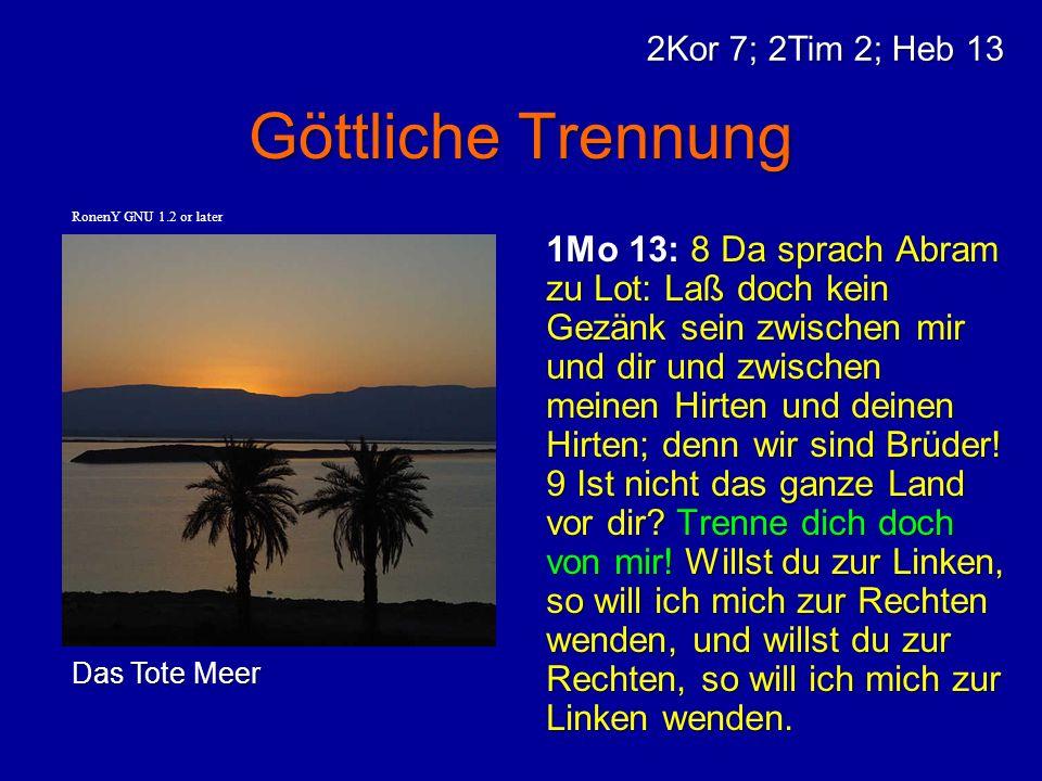Göttliche Trennung 2Kor 7; 2Tim 2; Heb 13