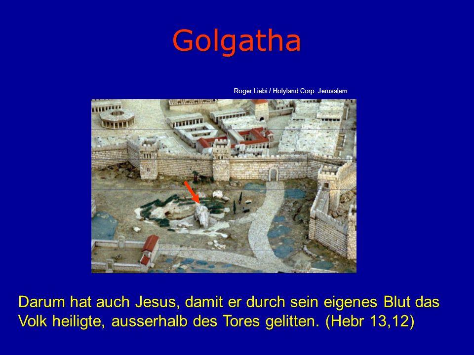 Golgatha Roger Liebi / Holyland Corp. Jerusalem.