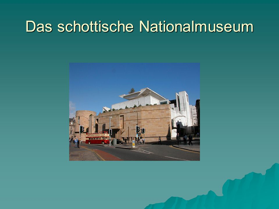 Das schottische Nationalmuseum