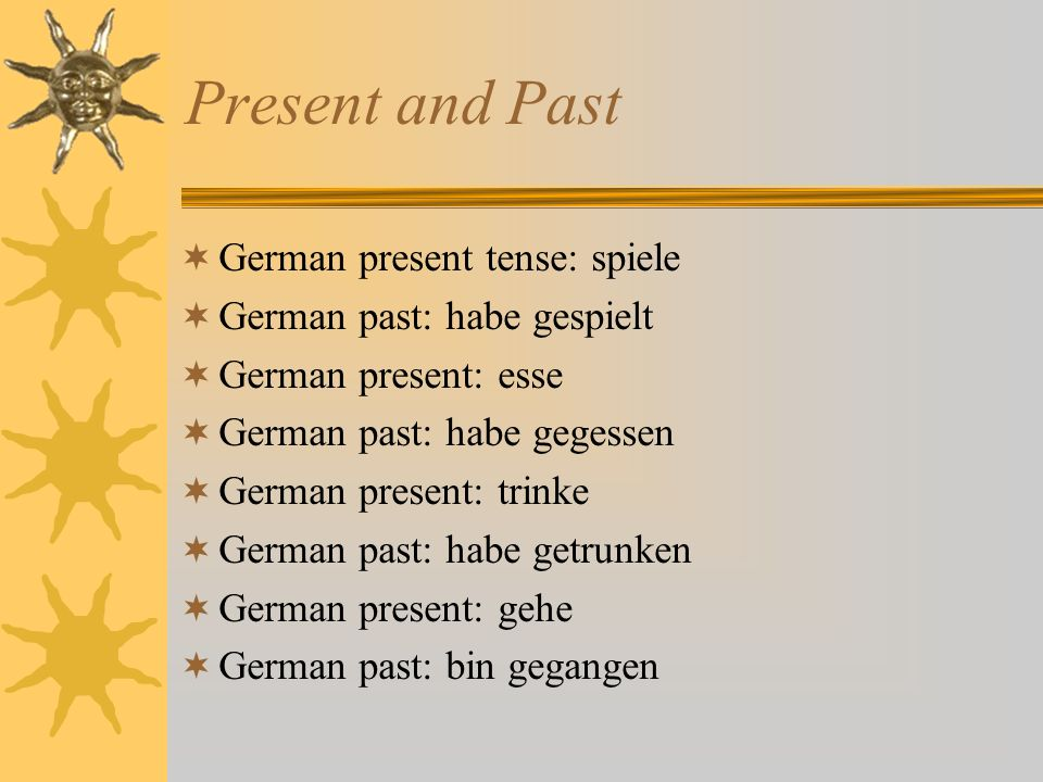 Present and Past German present tense: spiele