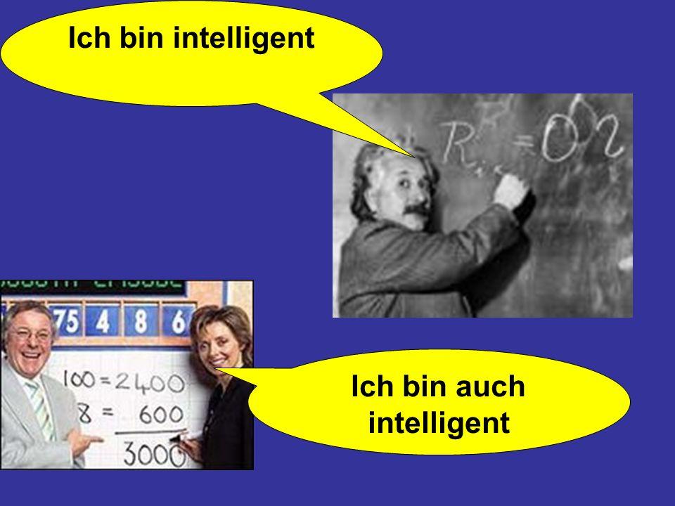 Ich bin auch intelligent