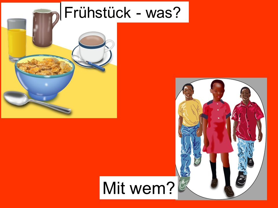 Frühstück - was Mit wem