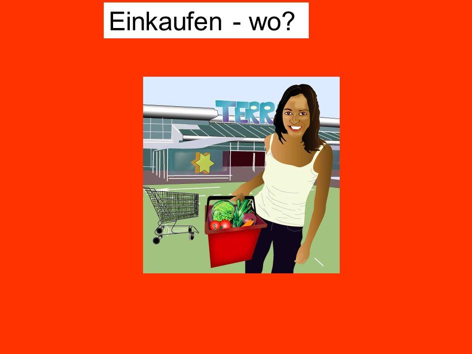 Einkaufen - wo