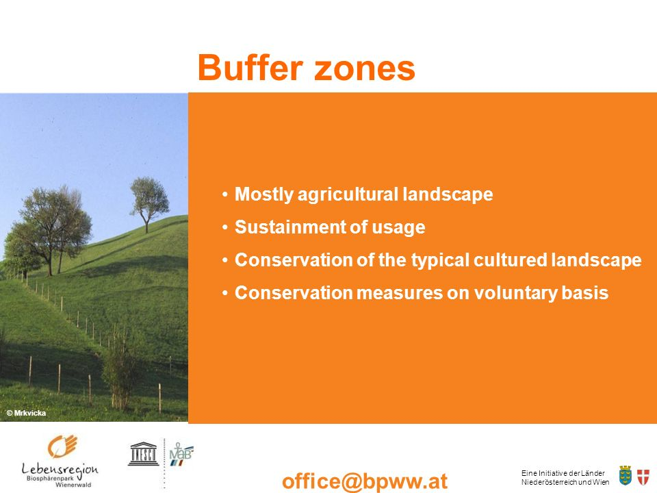 Buffer zones Mostly agricultural landscape Sustainment of usage