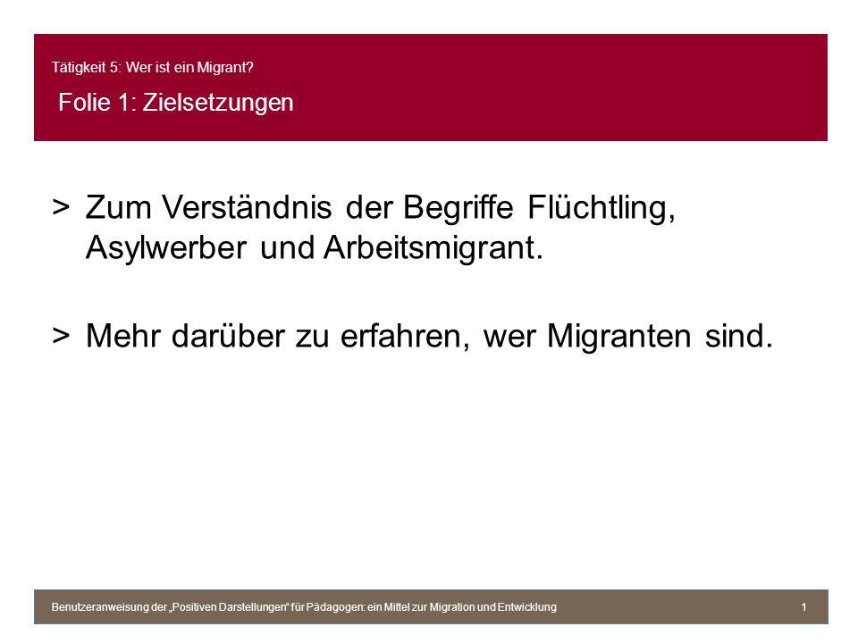 Tätigkeit 5: Wer ist ein Migrant Folie 1: Zielsetzungen