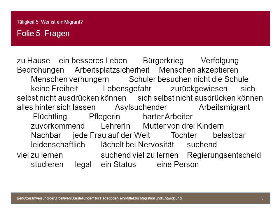 Tätigkeit 5: Wer ist ein Migrant Folie 5: Fragen
