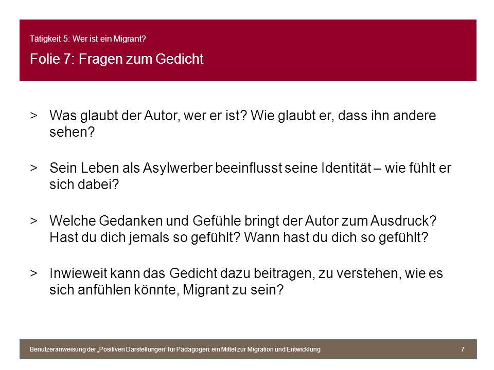 Tätigkeit 5: Wer ist ein Migrant Folie 7: Fragen zum Gedicht