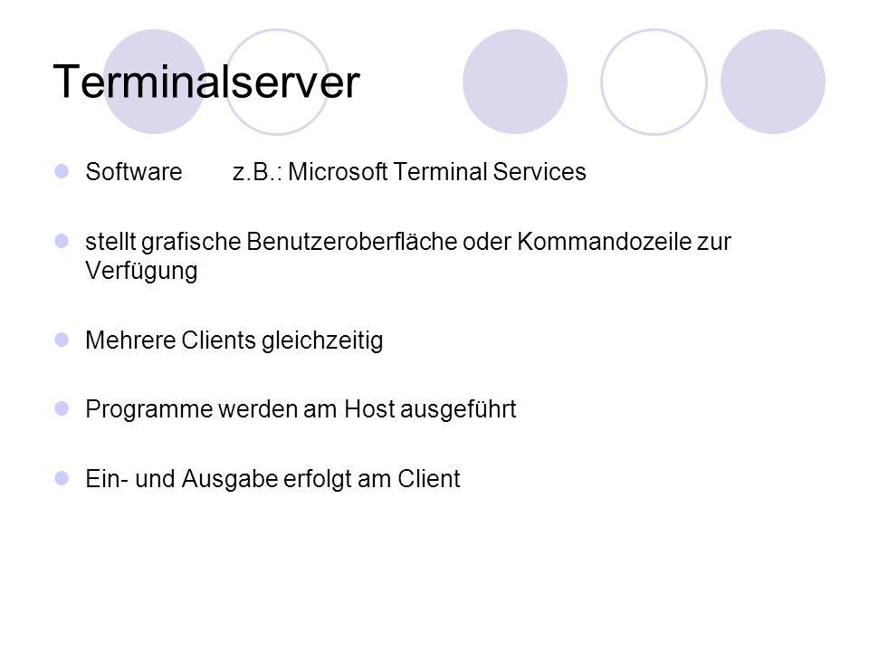 Terminalserver Software z.B.: Microsoft Terminal Services