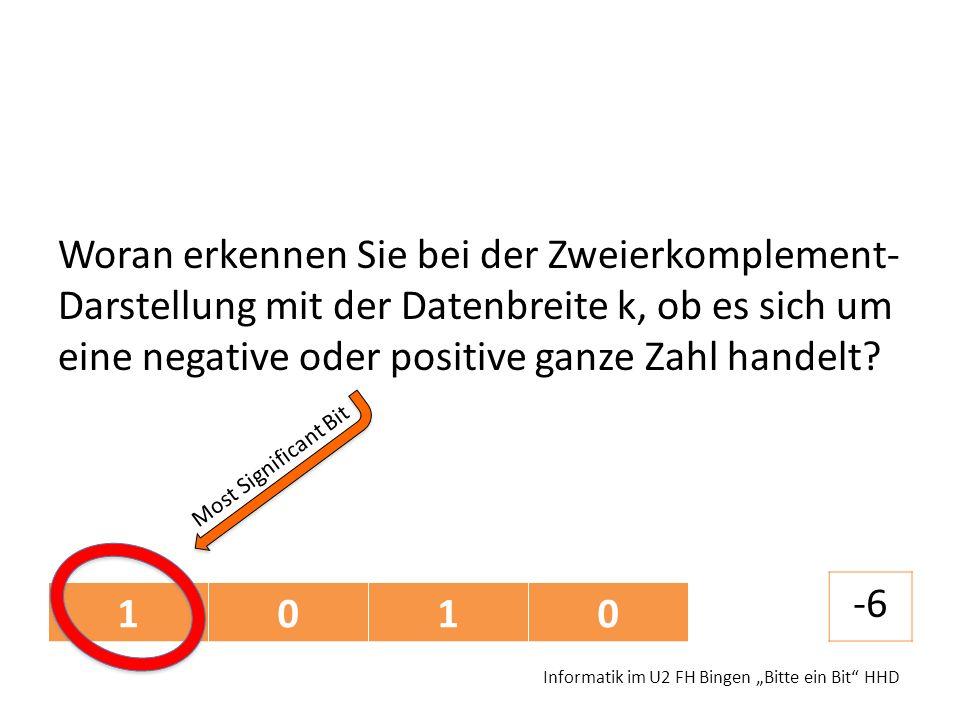 Woran erkennen Sie bei der Zweierkomplement-Darstellung mit der Datenbreite k, ob es sich um eine negative oder positive ganze Zahl handelt