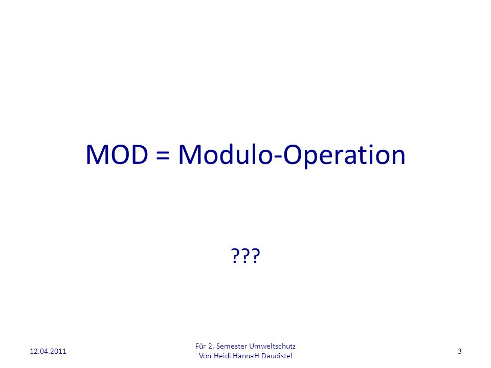 MOD = Modulo-Operation