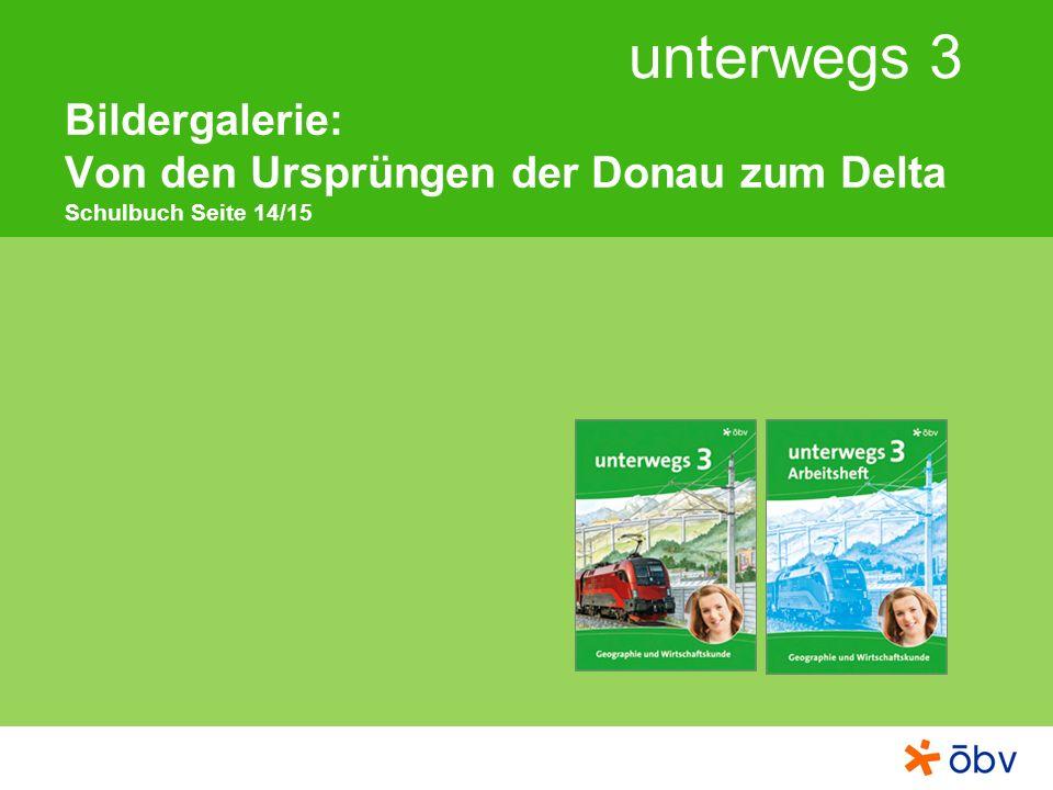 Bildergalerie: Von den Ursprüngen der Donau zum Delta Schulbuch Seite 14/15
