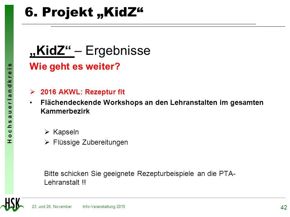 """6. Projekt """"KidZ """"KidZ – Ergebnisse Wie geht es weiter"""