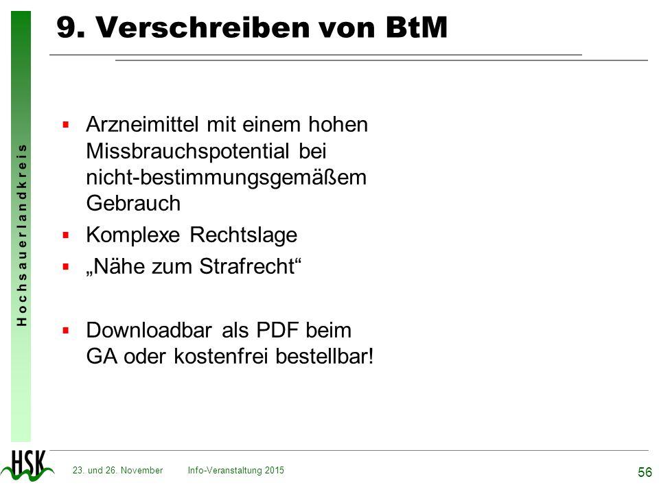 9. Verschreiben von BtM Arzneimittel mit einem hohen Missbrauchspotential bei nicht-bestimmungsgemäßem Gebrauch.