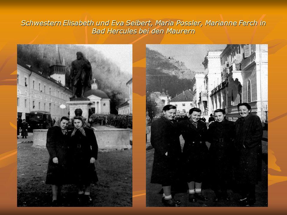 Schwestern Elisabeth und Eva Seibert, Maria Possler, Marianne Ferch in Bad Hercules bei den Maurern