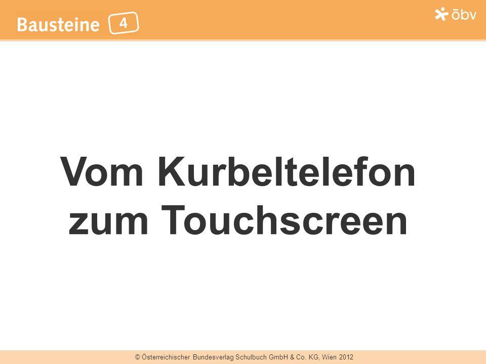 Vom Kurbeltelefon zum Touchscreen