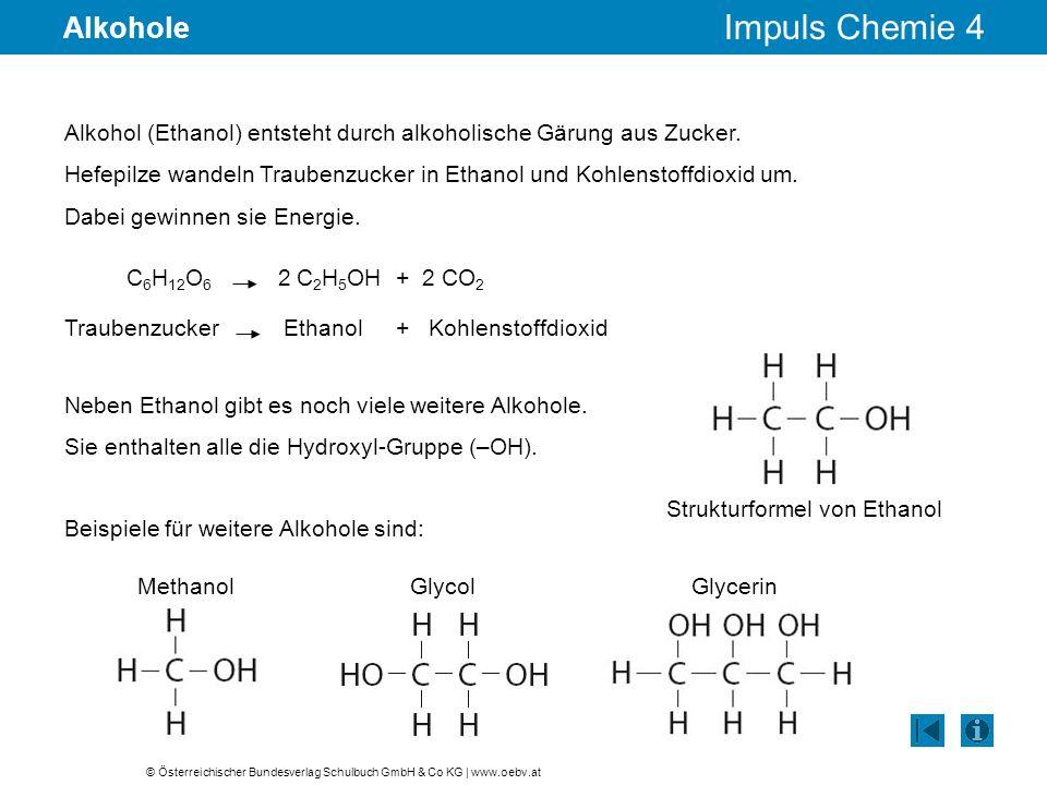 Alkohole Alkohol (Ethanol) entsteht durch alkoholische Gärung aus Zucker.
