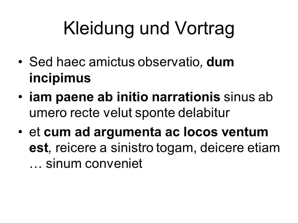 Kleidung und Vortrag Sed haec amictus observatio, dum incipimus