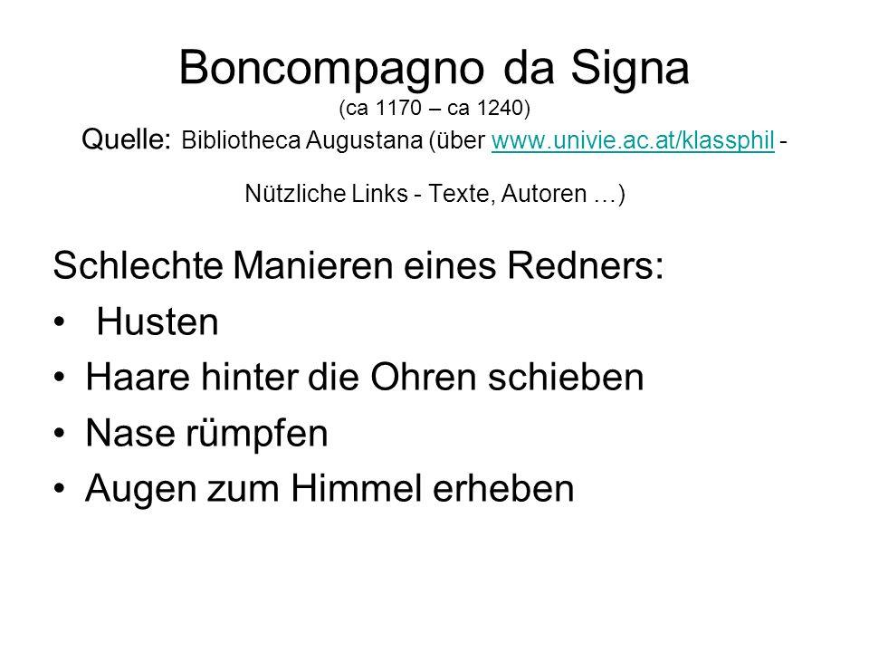 Boncompagno da Signa (ca 1170 – ca 1240) Quelle: Bibliotheca Augustana (über www.univie.ac.at/klassphil - Nützliche Links - Texte, Autoren …)