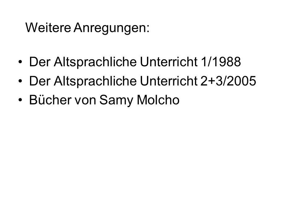 Weitere Anregungen: Der Altsprachliche Unterricht 1/1988.