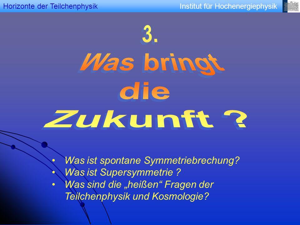3. Was bringt die Zukunft Was ist spontane Symmetriebrechung