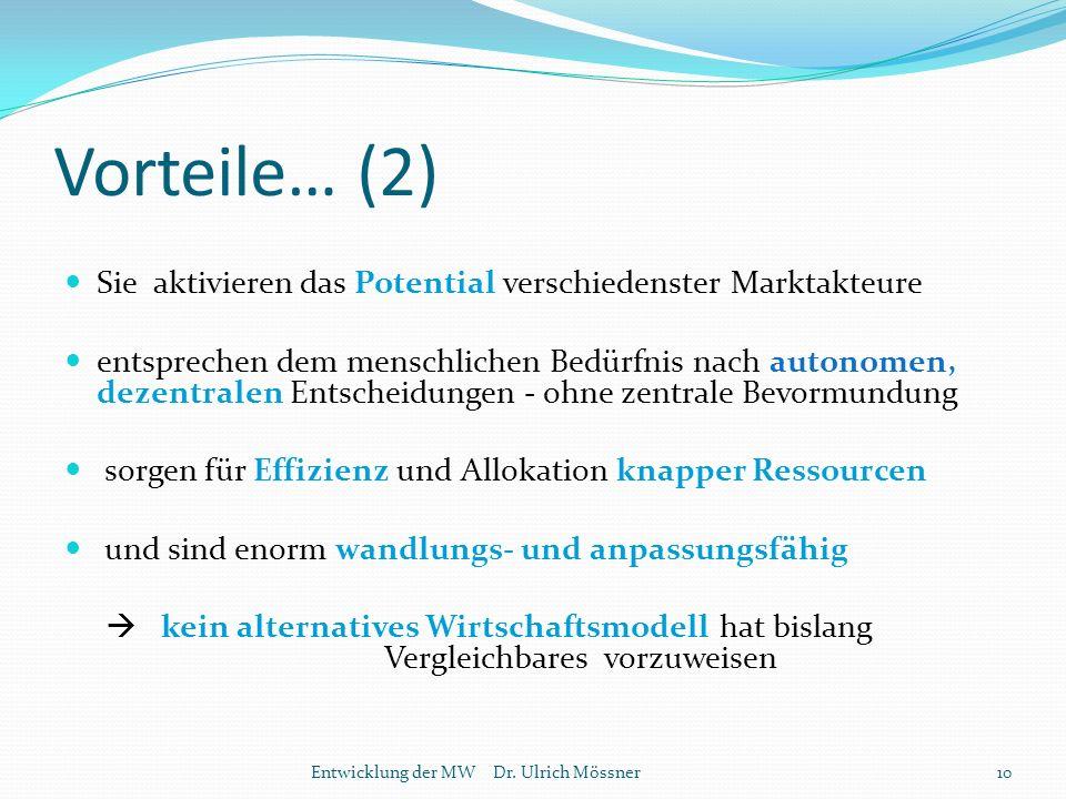 Vorteile… (2) Sie aktivieren das Potential verschiedenster Marktakteure.